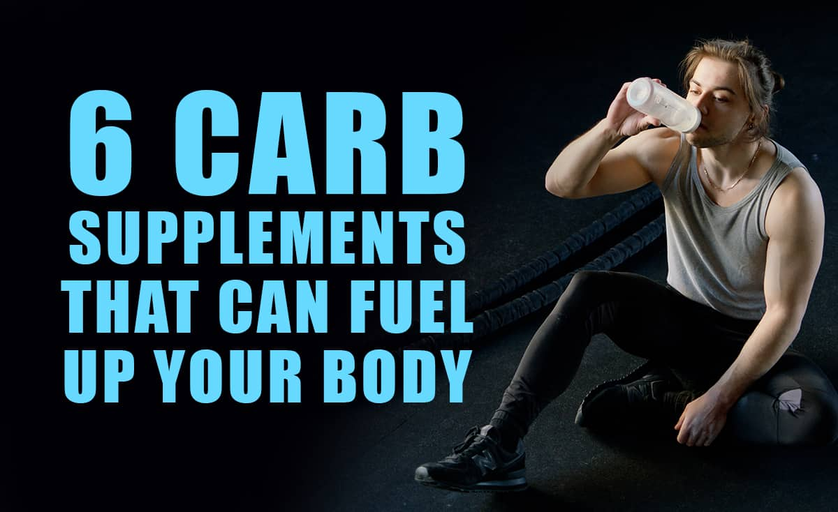 Carbohydrate Supplements that can fuel up your body