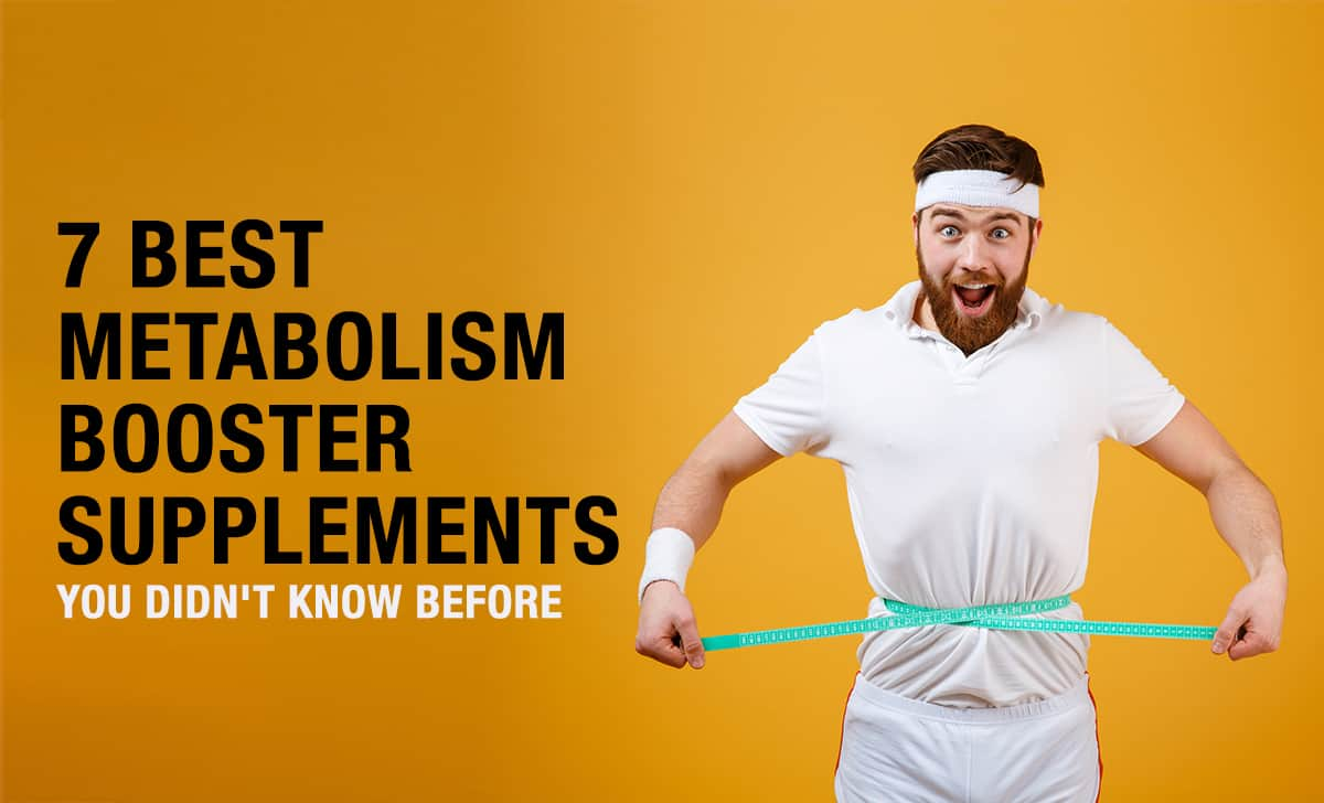 Metabolism Booster Supplements - The Manly Things